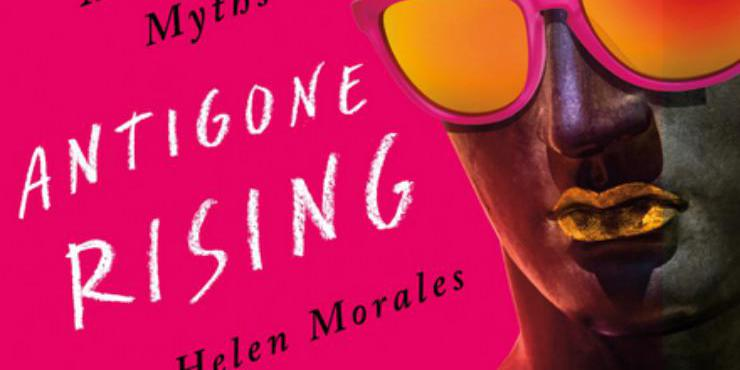 Review: Antigone Rising by Helen Morales