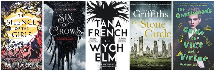 The Silence of the Girls, Six of Crows, The Wych Elm, The Stone Circle, The Gentleman's Guide to Vice and Virtue