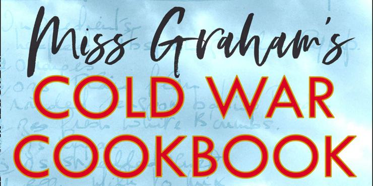 Blog tour: Miss Graham's Cold War Cookbook by Celia Rees