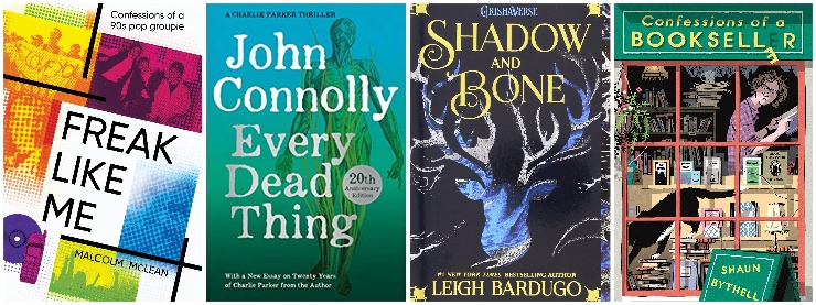 Freak Like Me, Every Dead Thing, Shadow and Bone, Confessions of a Bookseller